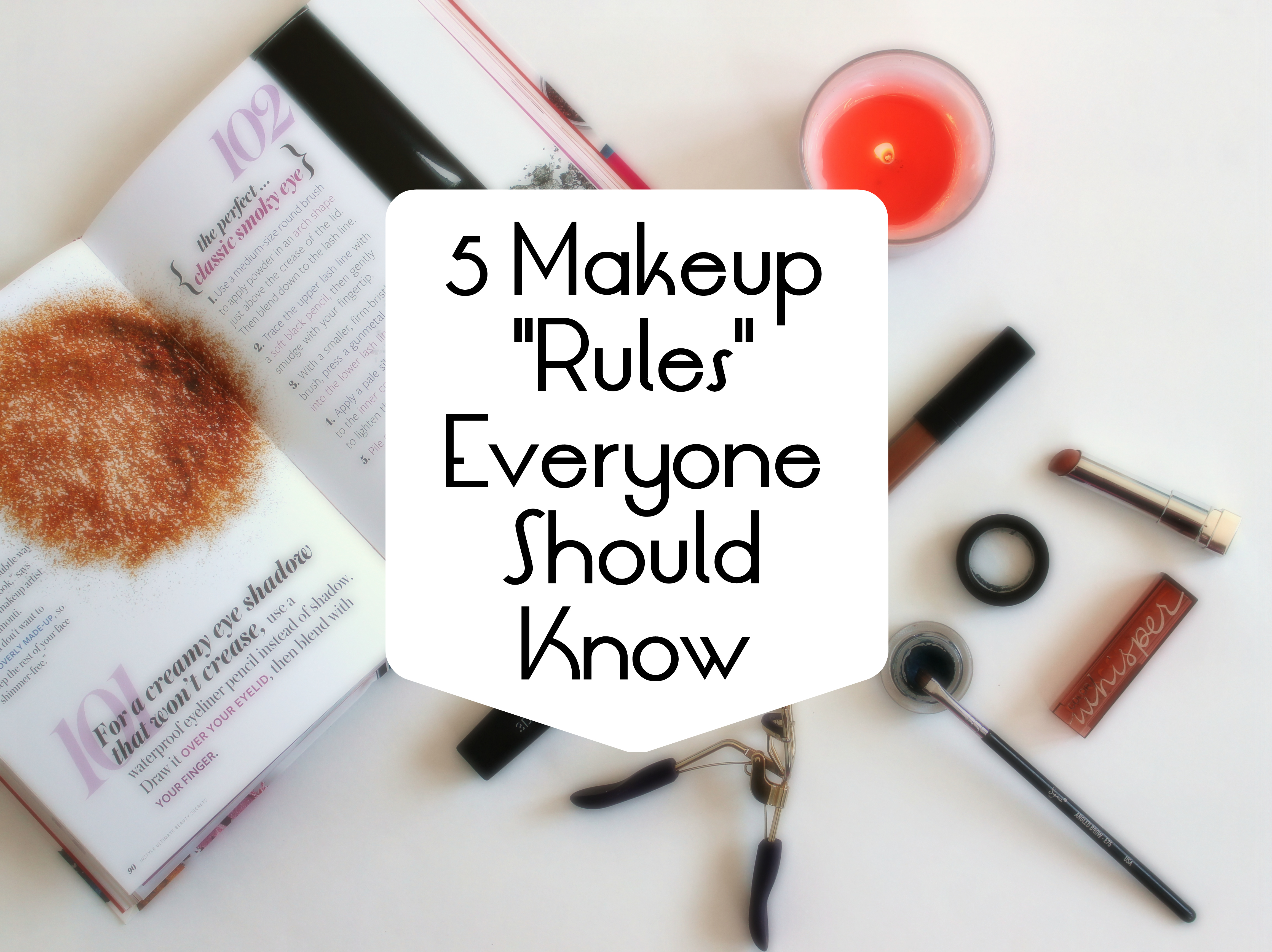 "5 Makeup ""Rules"" That Everyone Should Know"